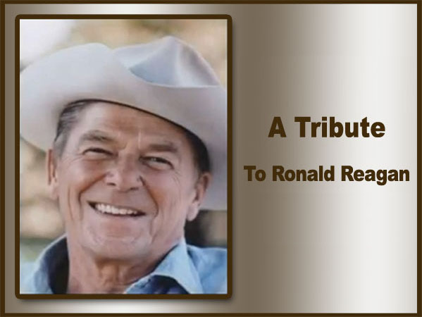 A Tribute to Ronald Reagan